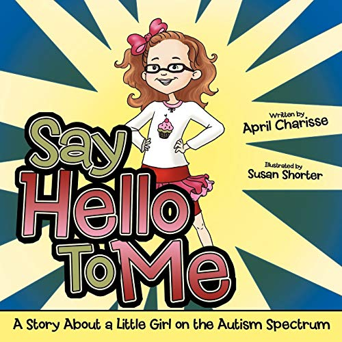 9781468594751: Say Hello To Me: A Story About a Little Girl on the Autism Spectrum