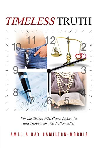 9781468595130: Timeless Truth: For the Sisters Who Came Before Us and Those Who Will Follow After