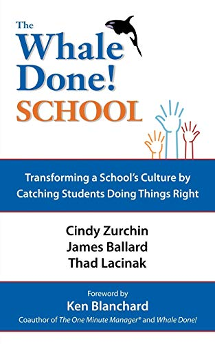 9781468595369: The Whale Done! School: Transforming a School's Culture by Catching Students Doing Things Right