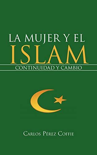 9781468595871: La Mujer y El Islam: Continuidad y Cambio