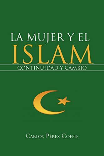 9781468595895: La Mujer y El Islam: Continuidad y Cambio