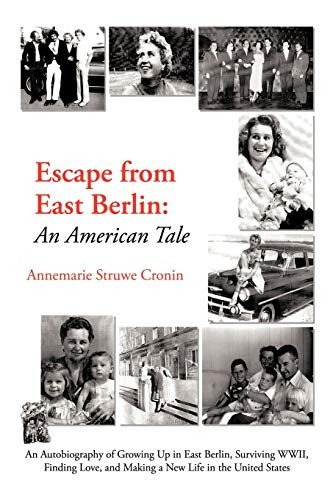9781468596052: Escape From East Berlin: An American Tale