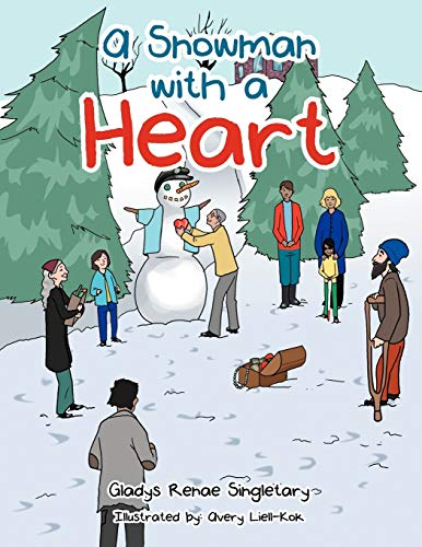 A SNOWMAN WITH A HEART: Singletary, Gladys Renae