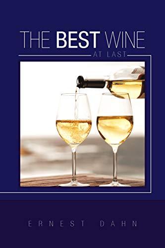 The Best Wine at Last: Dahn, Ernest