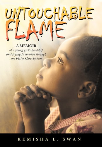 9781468598254: Untouchable Flame: A Memoir of a Young Girl's Hardship and Trying to Survive Through the Foster Care System