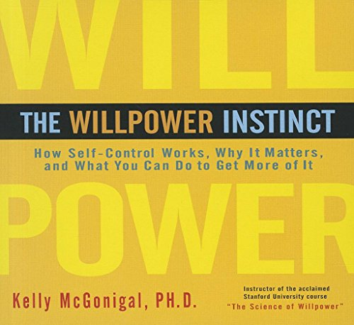 9781469000435: The Willpower Instinct: How Self-Control Works, Why It Matters, and What You Can Do to Get More of It (Your Coach in a Box)