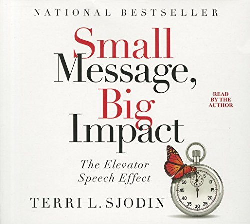 9781469000695: Small Message, Big Impact: The Elevator Speech Effect (Your Coach in a Box)