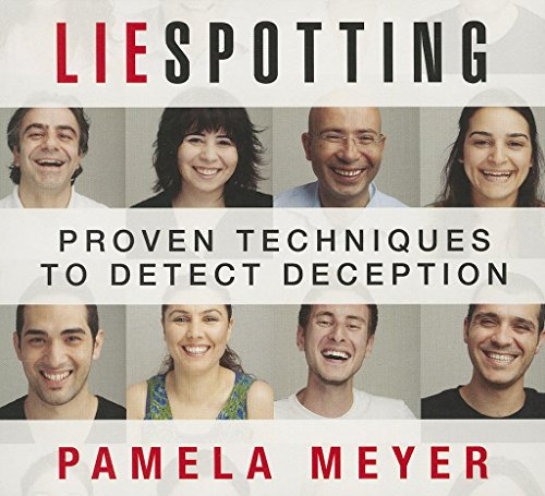 Liespotting: Proven Techniques to Detect Deception: Meyer, Pamela