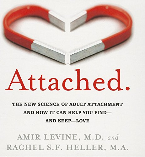 9781469000749: Attached: The New Science of Adult Attachment and How It Can Help You Find - And Keep - Love