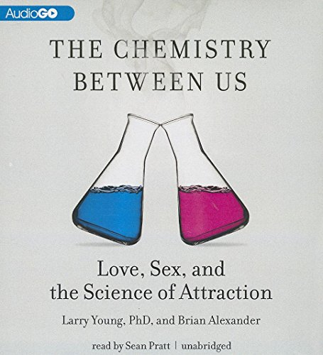 9781469024318: The Chemistry between Us: Love, Sex, and the Science of Attraction