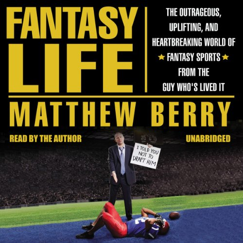 9781469027371: Fantasy Life: The Outrageous, Uplifting, and Heartbreaking World of Fantasy Sports from the Guy Who's Lived It