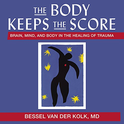 9781469029894: The Body Keeps the Score: Brain, Mind, and Body in the Healing of Trauma