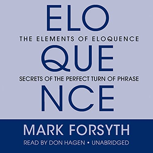 9781469029955: The Elements of Eloquence: Secrets of the Perfect Turn of Phrase