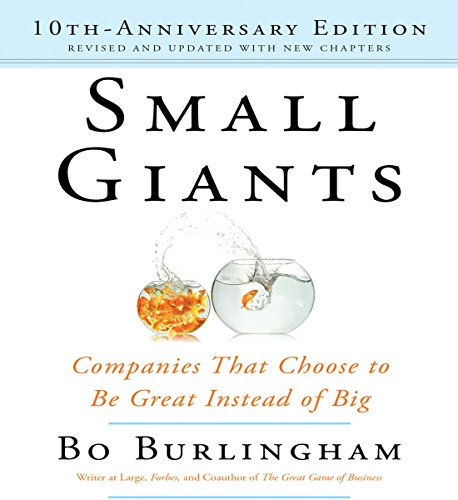 9781469034836: Small Giants: Companies That Choose to Be Great Instead of Big, 10th-Anniversary Edition