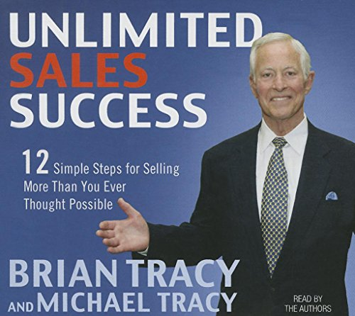 9781469055572: Unlimited Sales Success: 12 Simple Steps for Selling More than You Ever Thought Possible (Your Coach in a Box)