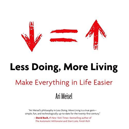9781469059938: Less Doing, More Living: Make Everything in Life Easier