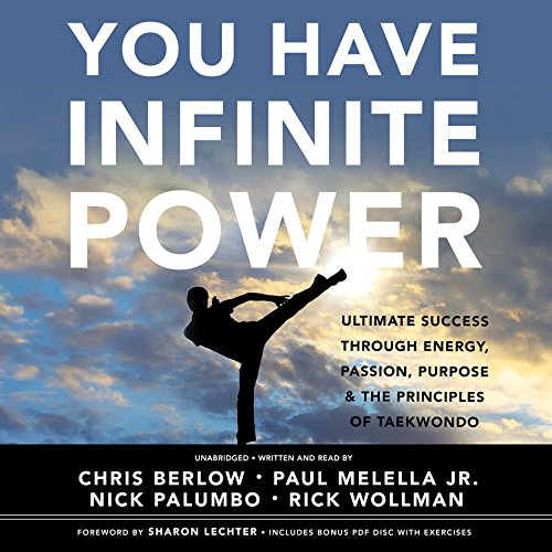 You Have Infinite Power - Ultimate Success through Energy, Passion, Purpose & the Principles of...