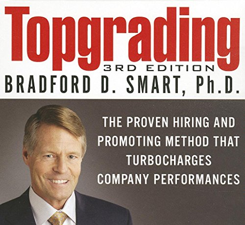 9781469085159: Topgrading: The Proven Hiring and Promoting Method That Turbocharges Company Performance (Your Coach in a Box)