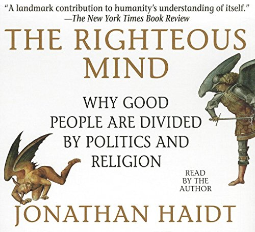 The Righteous Mind: Why Good People Are Divided by Politics and Religion (Your Coach in a Box): ...