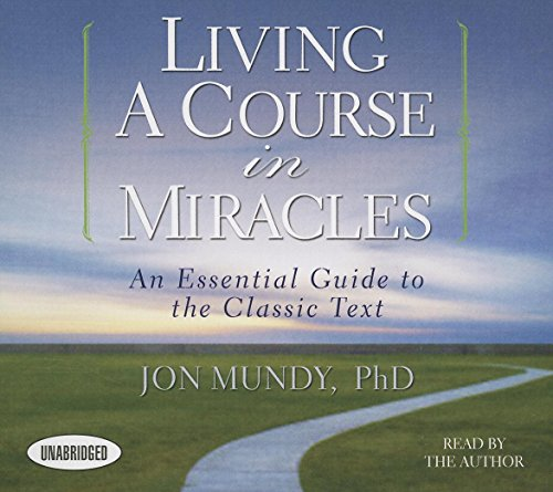 9781469086347: Living a Course in Miracles: An Essential Guide to the Classic Text (Your Coach in a Box)