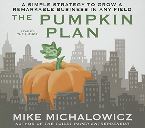 9781469091198: The Pumpkin Plan: A Simple Strategy to Grow a Remarkable Business in Any Field