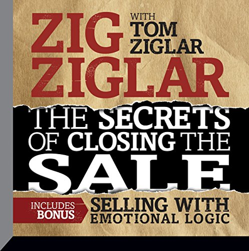 9781469096247: The Secrets of Closing the Sale: Bonus: Selling with Emotional Logic