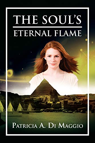 The Souls Eternal Flame: Patricia A Maggio