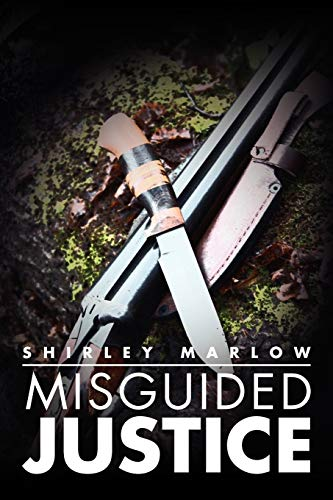 Misguided Justice: Shirley Marlow