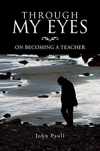 9781469125657: Through My Eyes: On Becoming A Teacher