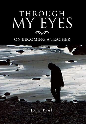 9781469125664: Through My Eyes: On Becoming a Teacher