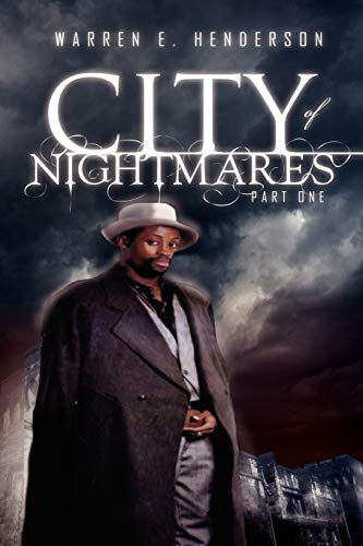 City of Nightmares Part One: Henderson, Warren E.