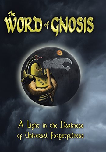 9781469126203: The Word of Gnosis: A Light in the Darkness of Universal Forgetfulness
