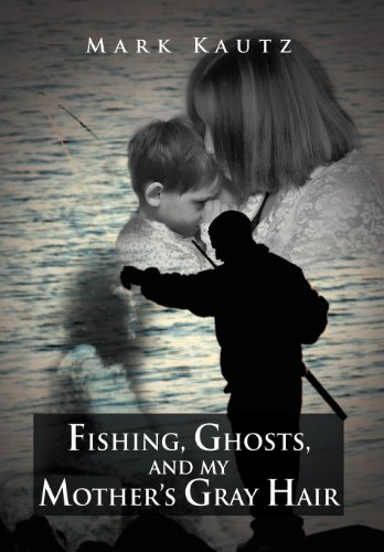 9781469126326: Fishing, Ghosts, and My Mother's Gray Hair