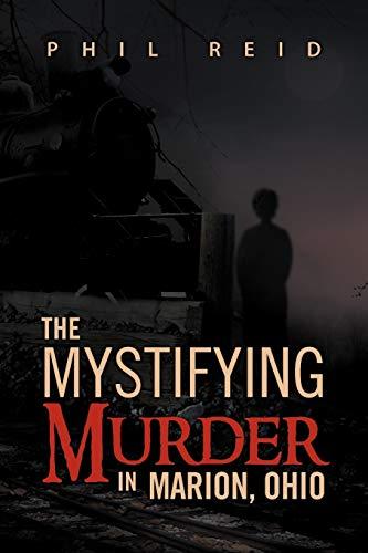 9781469130262: The Mystifying Murder in Marion, Ohio