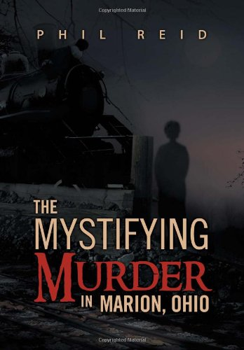 9781469130279: The Mystifying Murder in Marion, Ohio