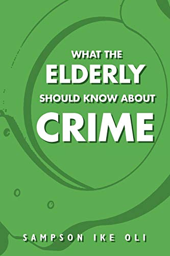 What The Elderly Should Know About Crime: Sampson Ike Oli