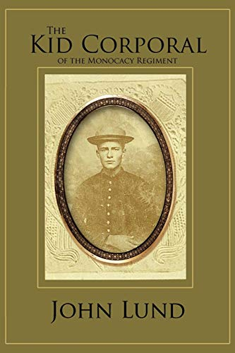 9781469131610: The Kid Corporal of the Monocacy Regiment