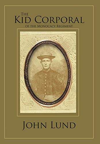 9781469131627: The Kid Corporal of the Monocacy Regiment