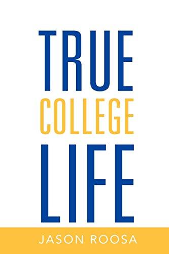9781469131719: True College Life