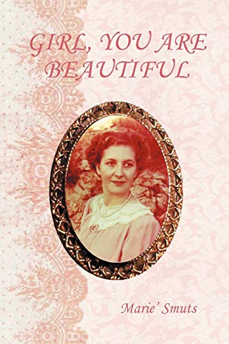 Girl, You Are Beautiful: Marie' Smuts