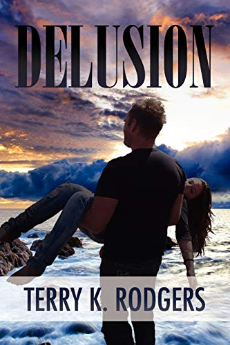 Delusion: Terry K. Rodgers