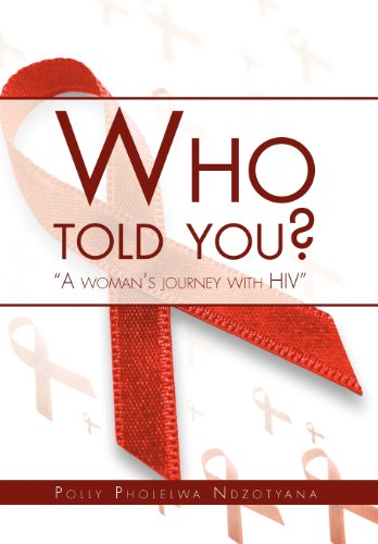 9781469133737: Who Told You?: A Woman's Journey with HIV