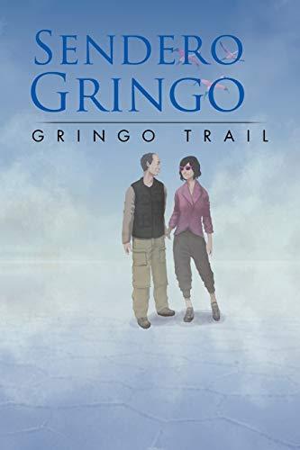 Sendero Gringo: (Gringo Trail): James Lannan