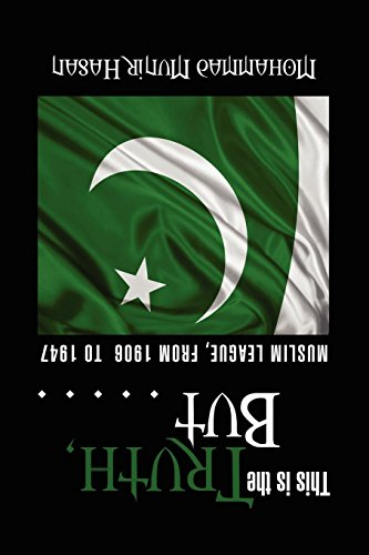 9781469135540: This Is The Truth, But . . . . .: Muslim League, From 1906 To 1947 (Multilingual Edition)