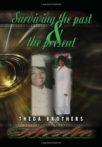 Theda Surviving the Past and the Present: Theda Brothers