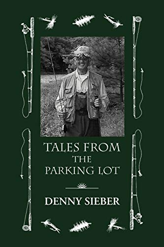 Tales from the Parking Lot: Denny Sieber