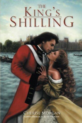 The King's Shilling: 1755-1776: Cherise Morgan