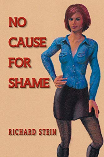 No Cause For Shame: Richard Stein