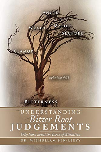 9781469136837: Understanding Bitter Root Judgements: Why Learn About The Laws Of Attraction