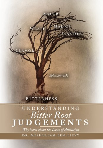 9781469136844: Understanding Bitter Root Judgements: Why Learn about the Laws of Attraction